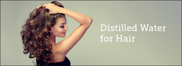 Distilled Water for Hair